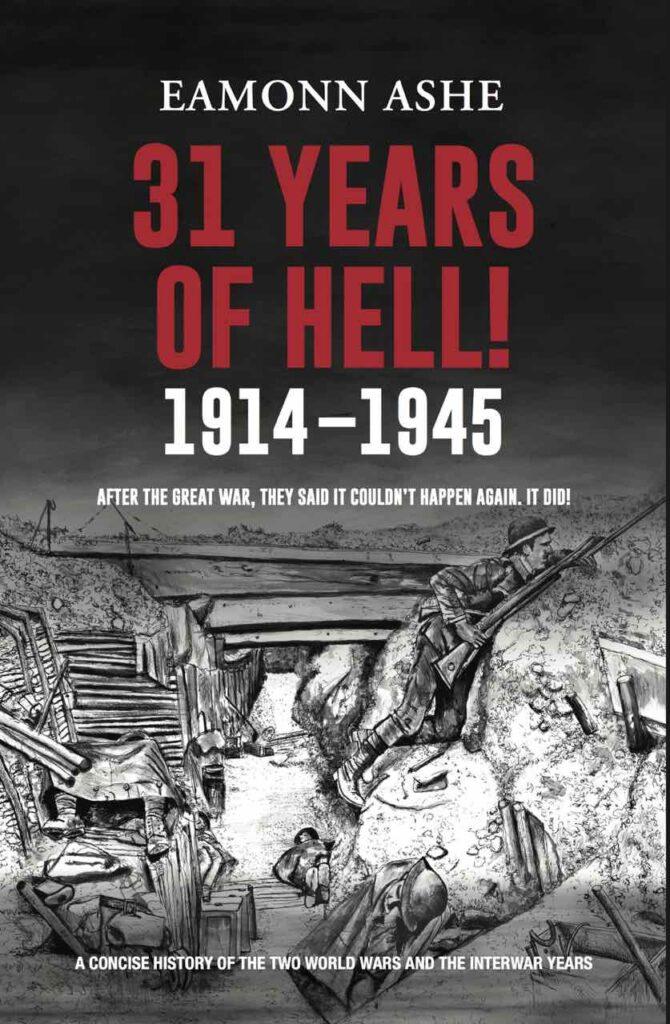31 Years of Hell   Eamonn Ashe   World War book